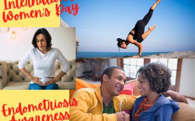International Women's Day and Endometriosis Awareness Month